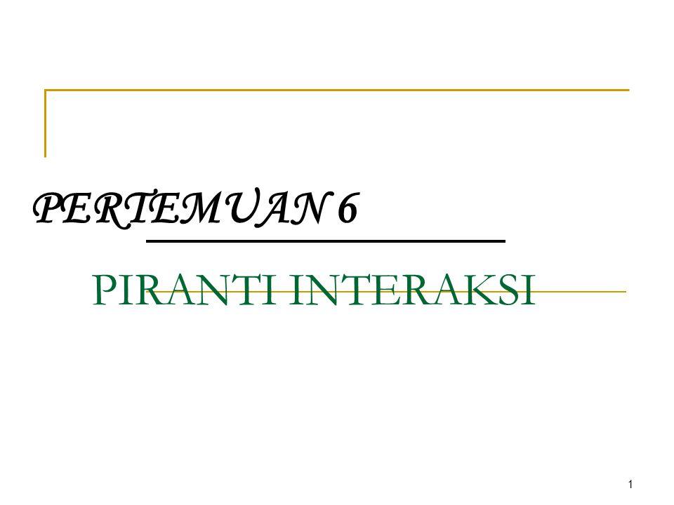 PERTEMUAN 6 PIRANTI INTERAKSI