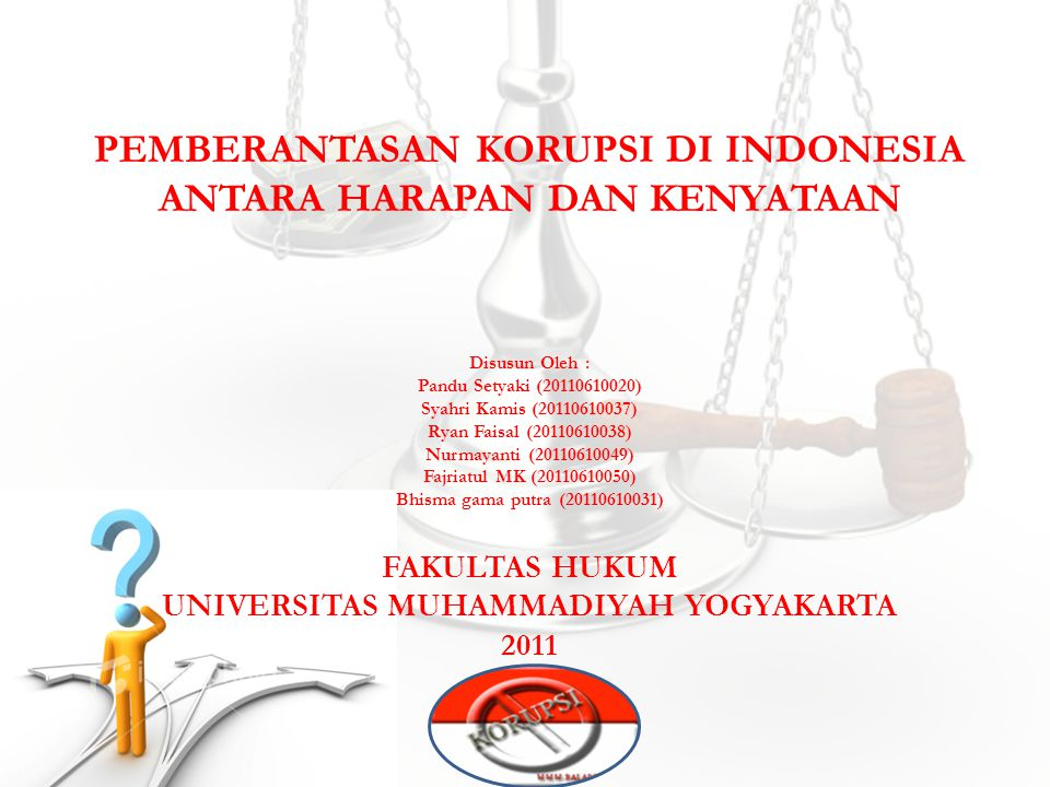 PEMBERANTASAN KORUPSI DI INDONESIA ANTARA HARAPAN DAN KENYATAAN