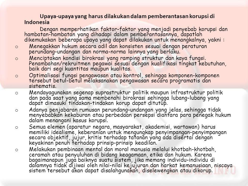 Upaya-upaya yang harus dilakukan dalam pemberantasan korupsi di Indonesia