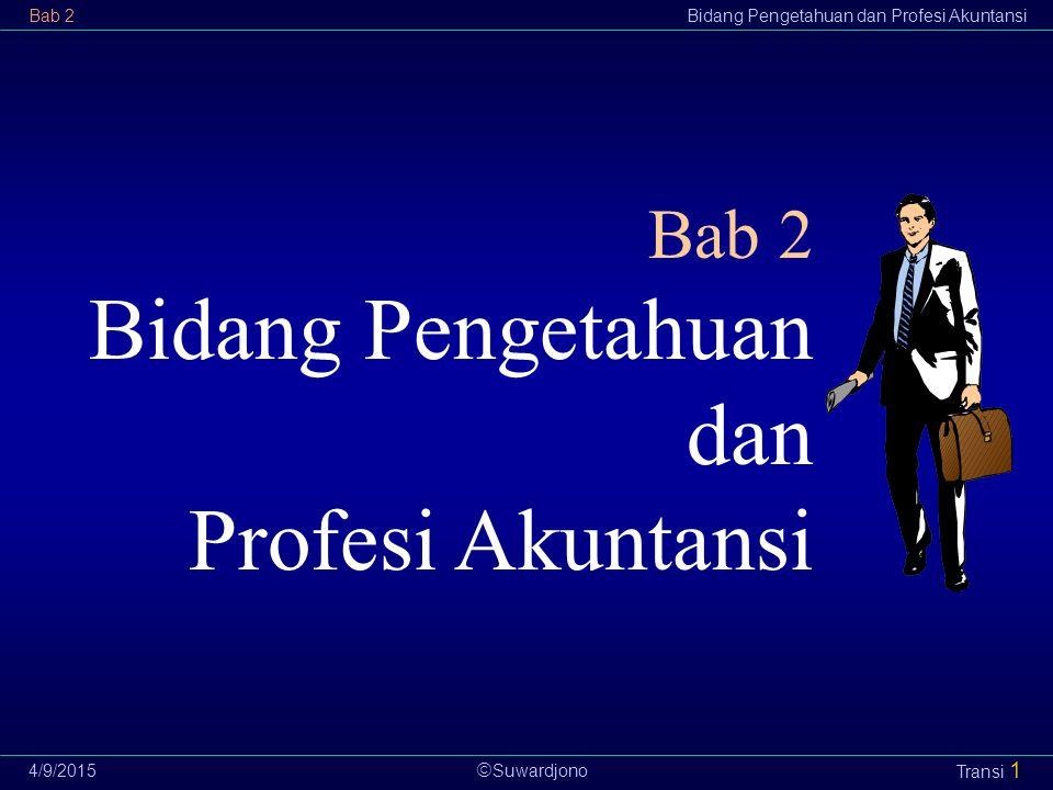 Bab 2 Bidang Pengetahuan dan Profesi Akuntansi 4/10/2017
