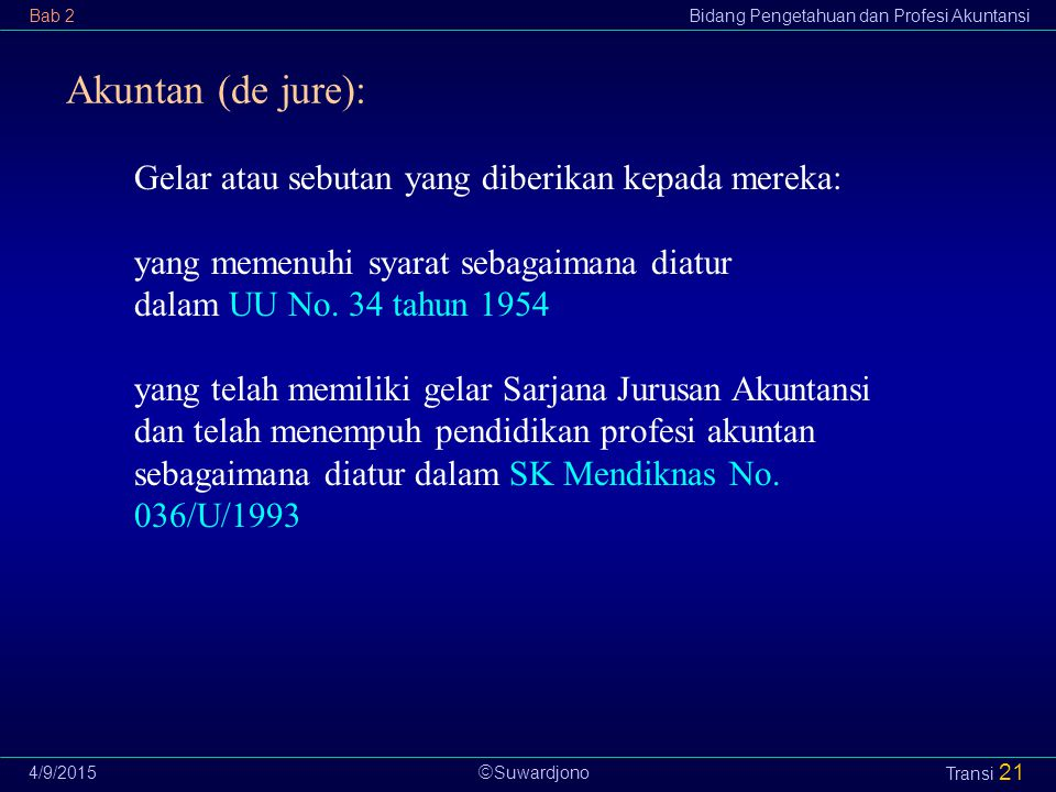 Akuntan (de jure): Gelar atau sebutan yang diberikan kepada mereka: