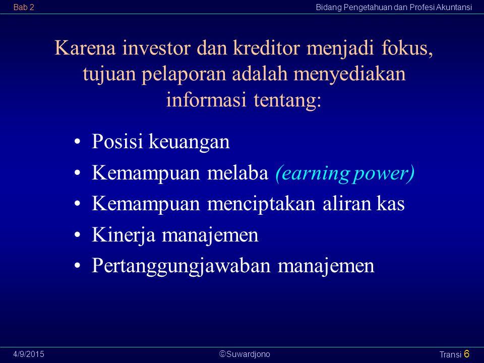 Kemampuan melaba (earning power) Kemampuan menciptakan aliran kas