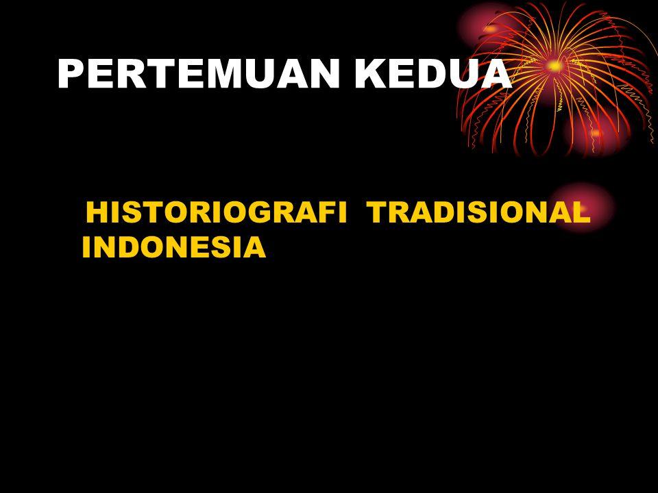 PERTEMUAN KEDUA HISTORIOGRAFI TRADISIONAL INDONESIA