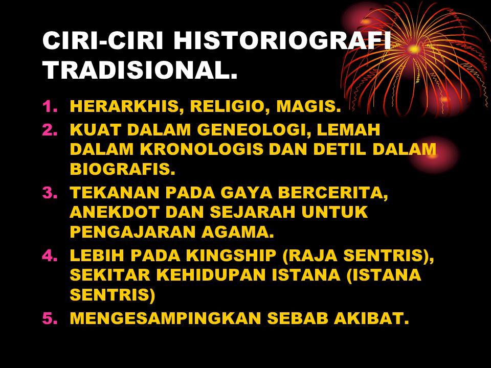 CIRI-CIRI HISTORIOGRAFI TRADISIONAL.