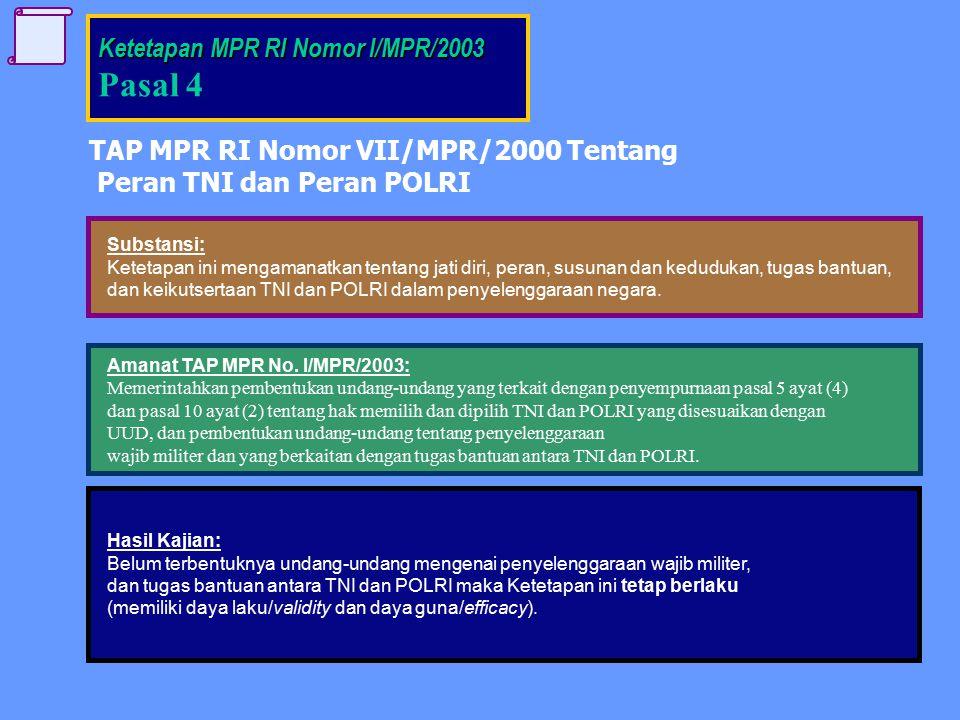 Pasal 4 Ketetapan MPR RI Nomor I/MPR/2003
