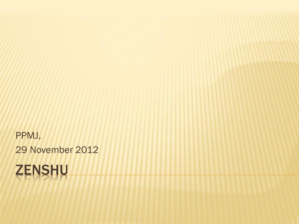 PPMJ, 29 November 2012 ZENSHU