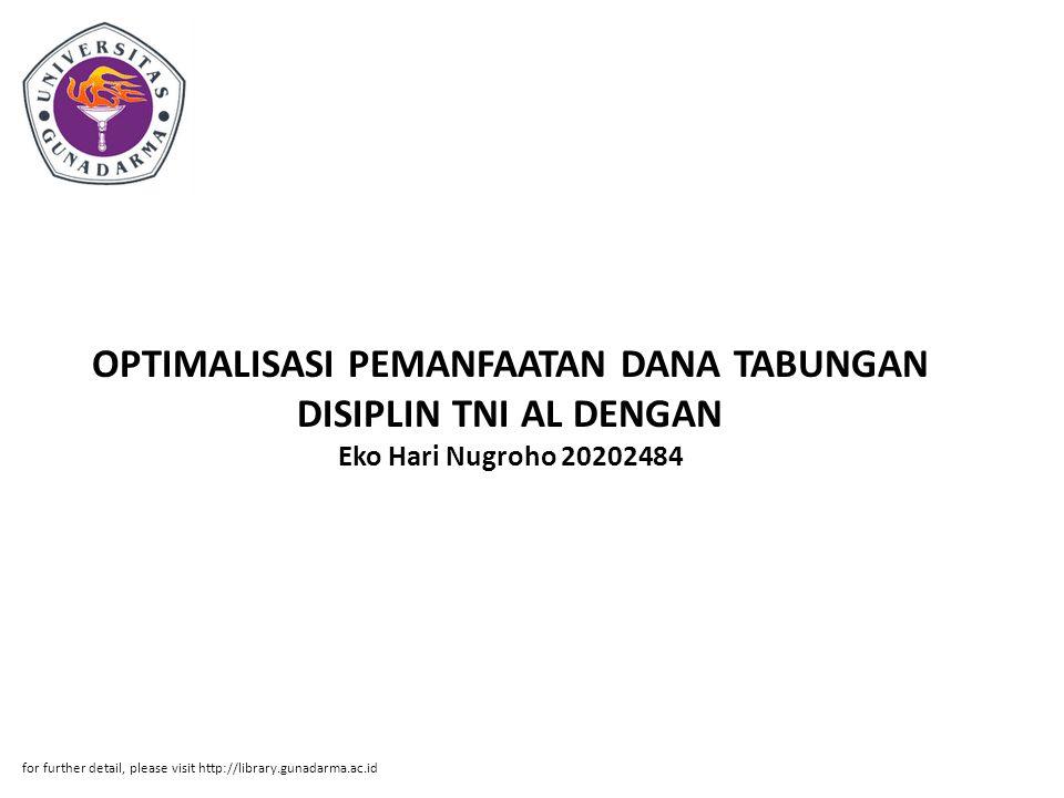 OPTIMALISASI PEMANFAATAN DANA TABUNGAN DISIPLIN TNI AL DENGAN Eko Hari Nugroho 20202484