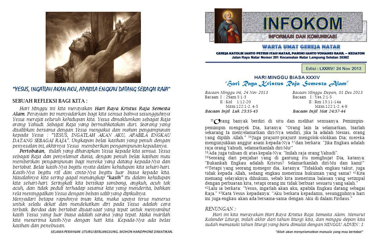 YESUS, INGATLAH AKAN AKU, APABILA ENGKAU DATANG SEBAGAI RAJA
