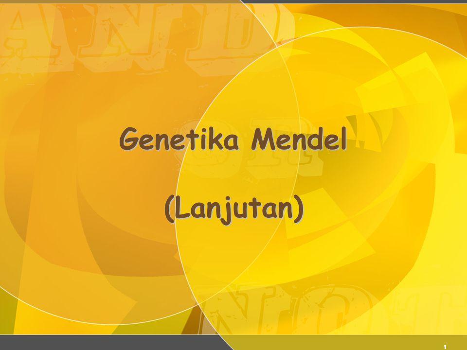 Genetika Mendel (Lanjutan)