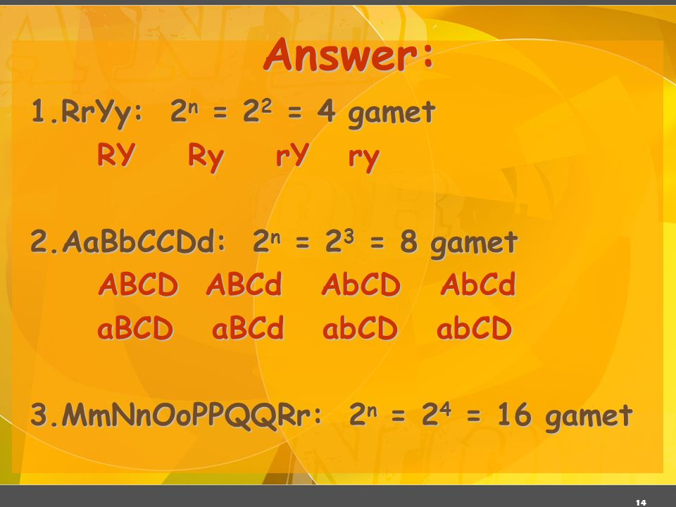Answer: 1.RrYy: 2n = 22 = 4 gamet RY Ry rY ry