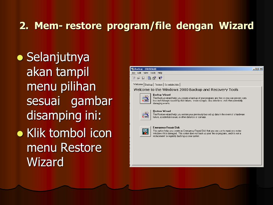 2. Mem- restore program/file dengan Wizard