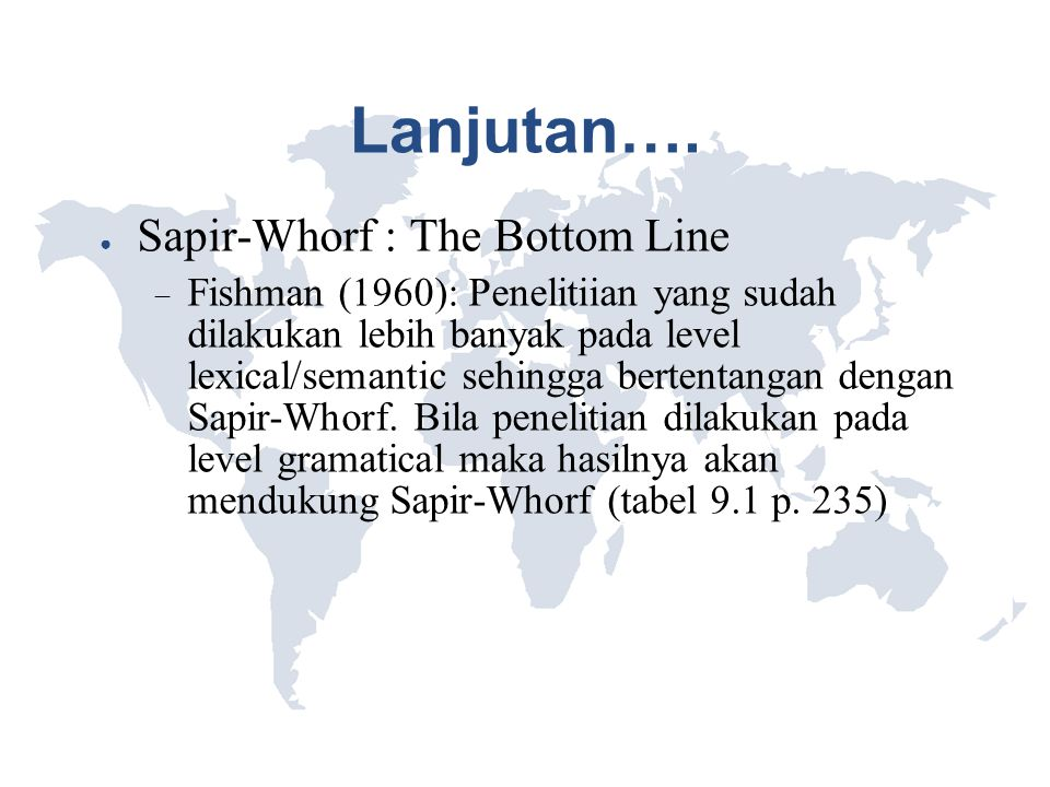 Lanjutan…. Sapir-Whorf : The Bottom Line