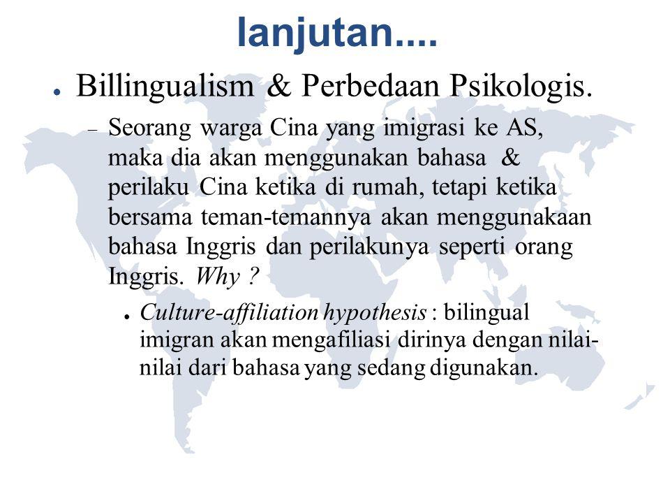 lanjutan.... Billingualism & Perbedaan Psikologis.