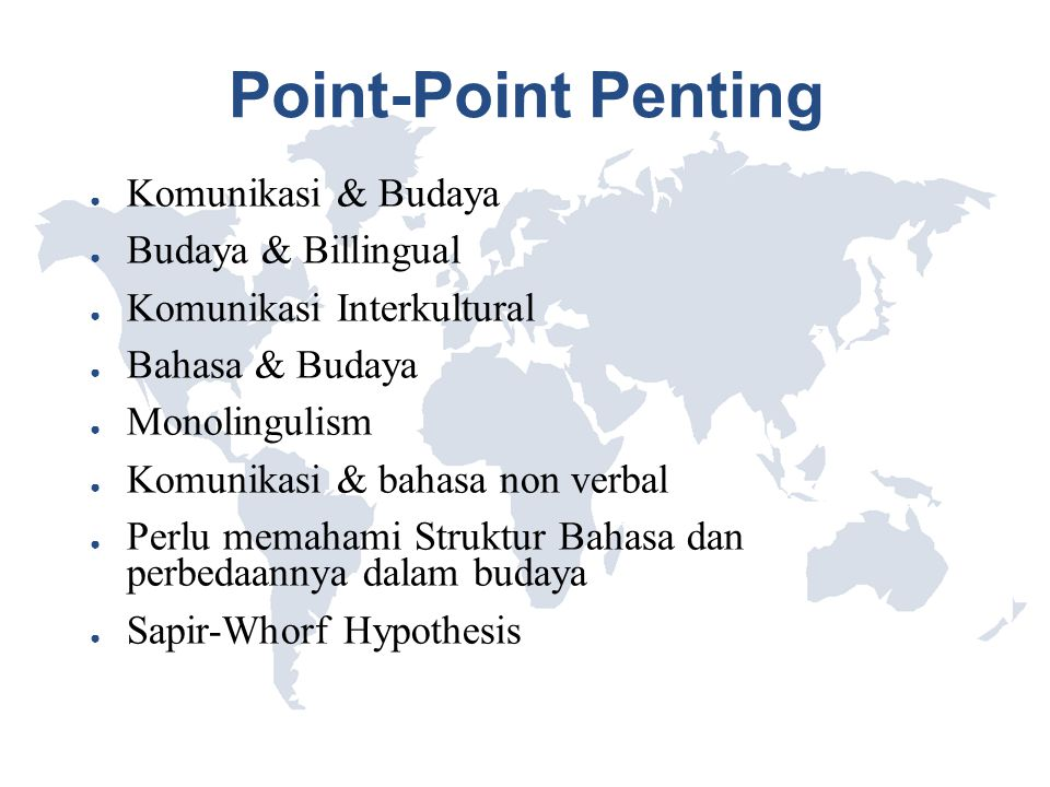 Point-Point Penting Komunikasi & Budaya Budaya & Billingual