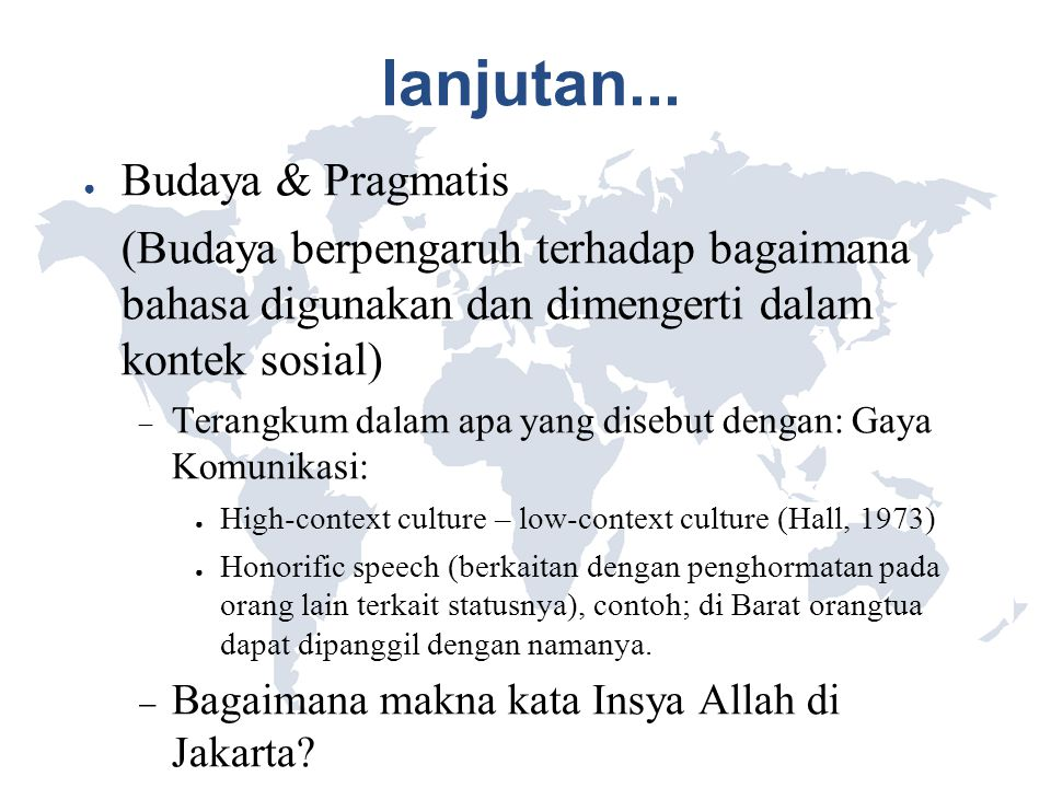 lanjutan... Budaya & Pragmatis