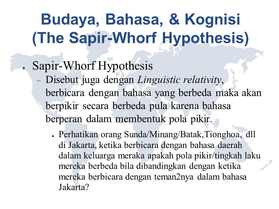 Budaya, Bahasa, & Kognisi (The Sapir-Whorf Hypothesis)