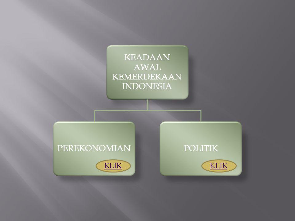 KEADAAN AWAL KEMERDEKAAN INDONESIA