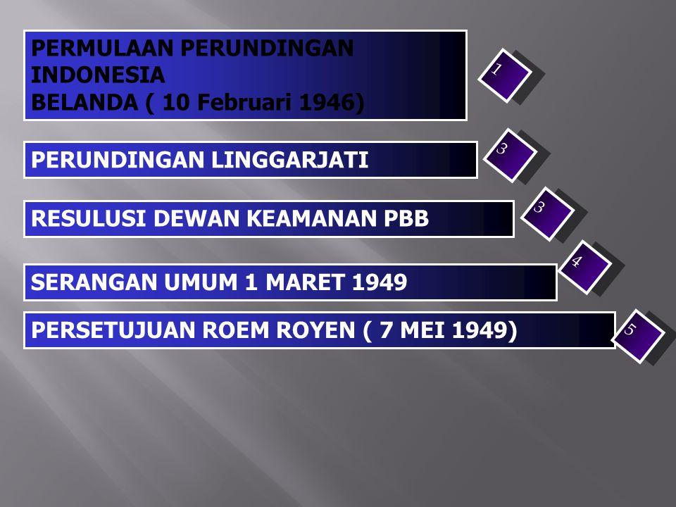 PERMULAAN PERUNDINGAN INDONESIA BELANDA ( 10 Februari 1946)