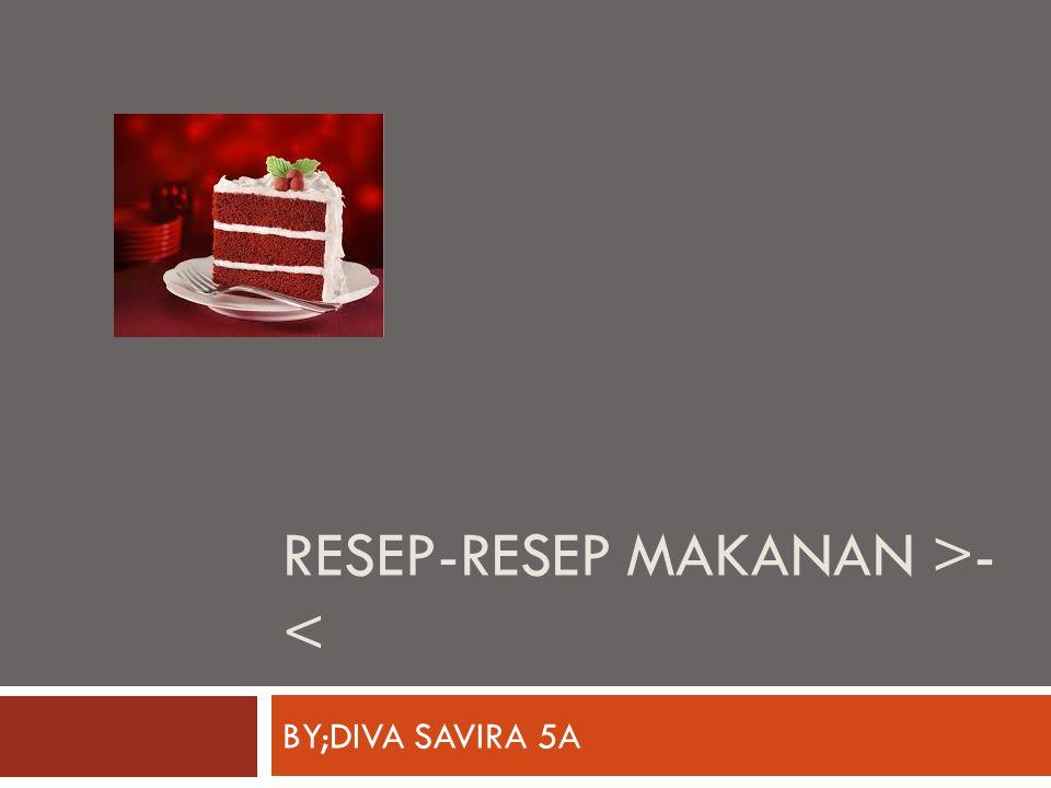 RESEP-RESEP MAKANAN >-<
