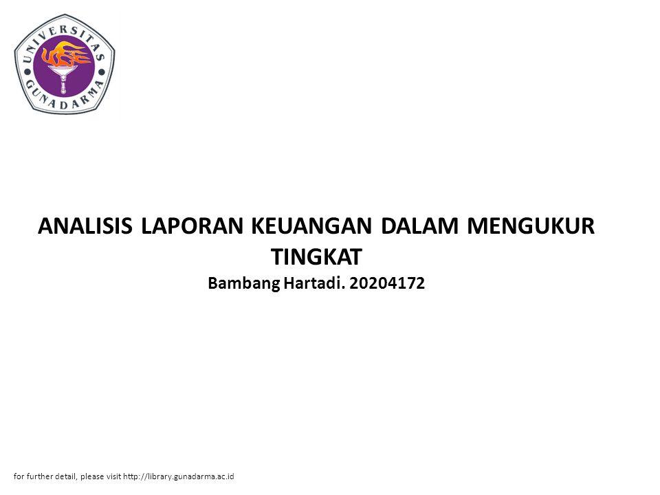 ANALISIS LAPORAN KEUANGAN DALAM MENGUKUR TINGKAT Bambang Hartadi