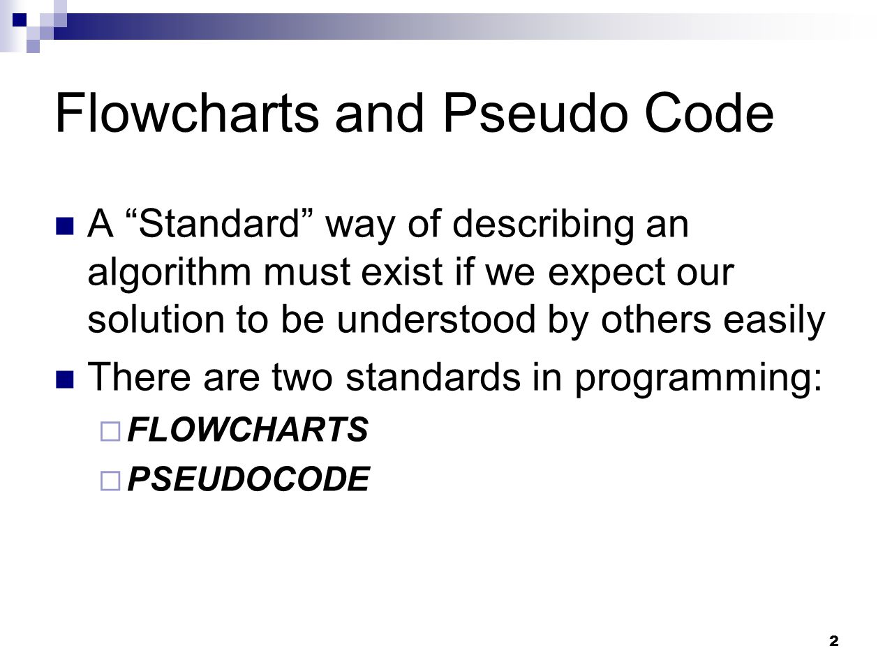 Flowcharts and Pseudo Code