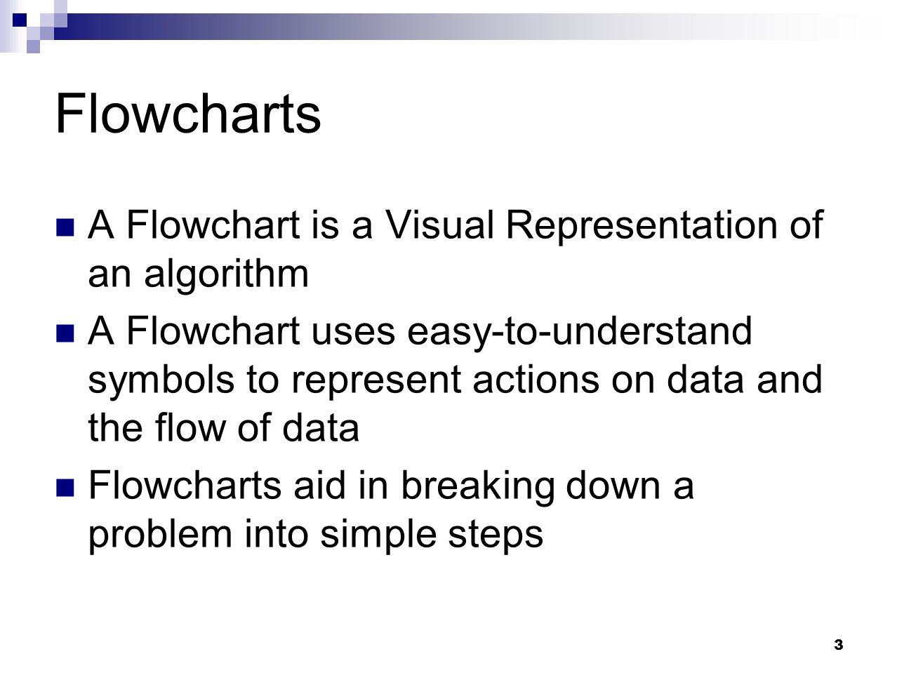 Flowcharts A Flowchart is a Visual Representation of an algorithm