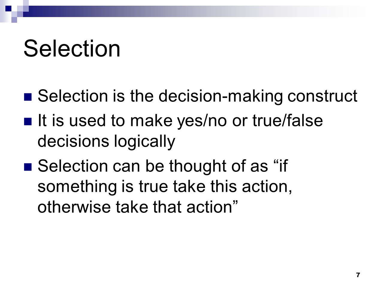 Selection Selection is the decision-making construct
