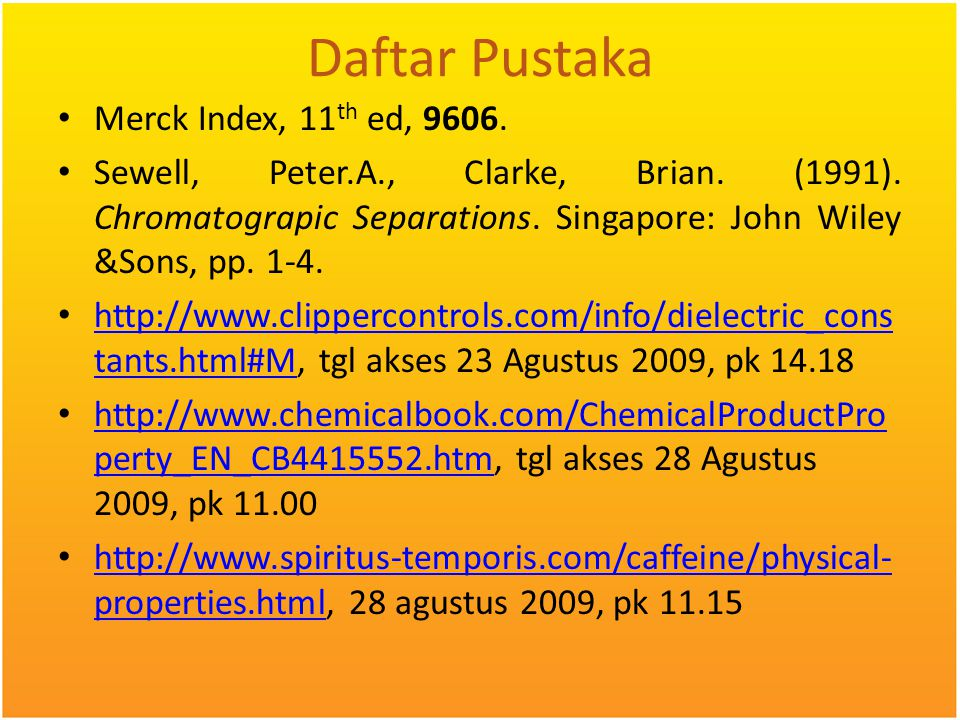 Daftar Pustaka Merck Index, 11th ed, 9606.