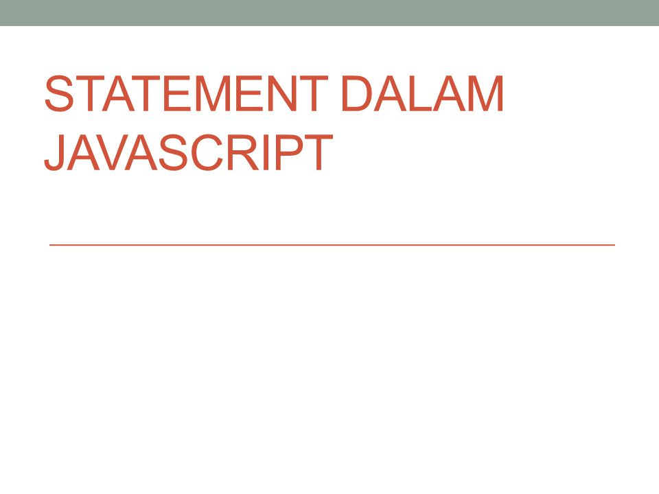 STATEMENT dalam JAVASCRIPT