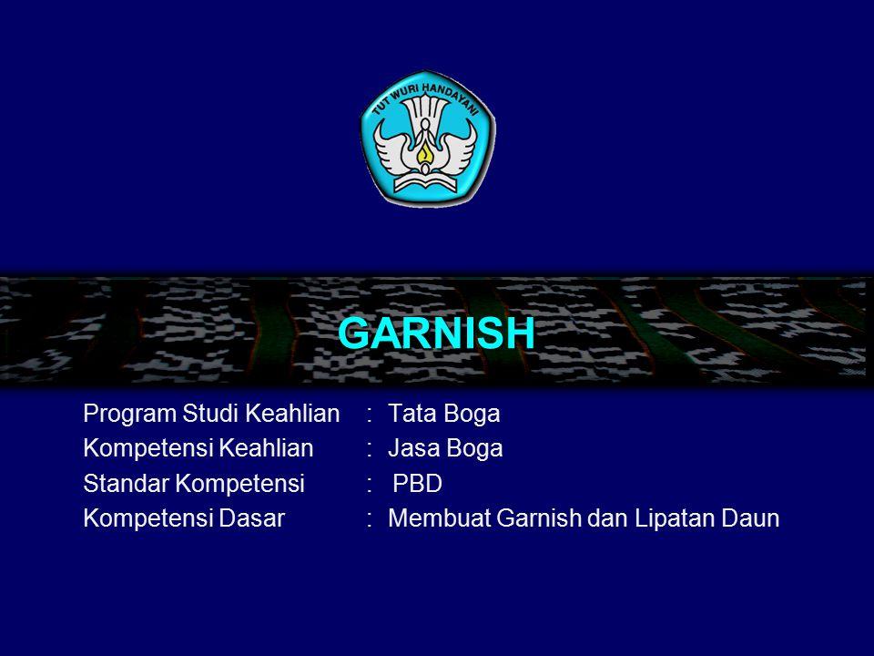 GARNISH Program Studi Keahlian : Tata Boga