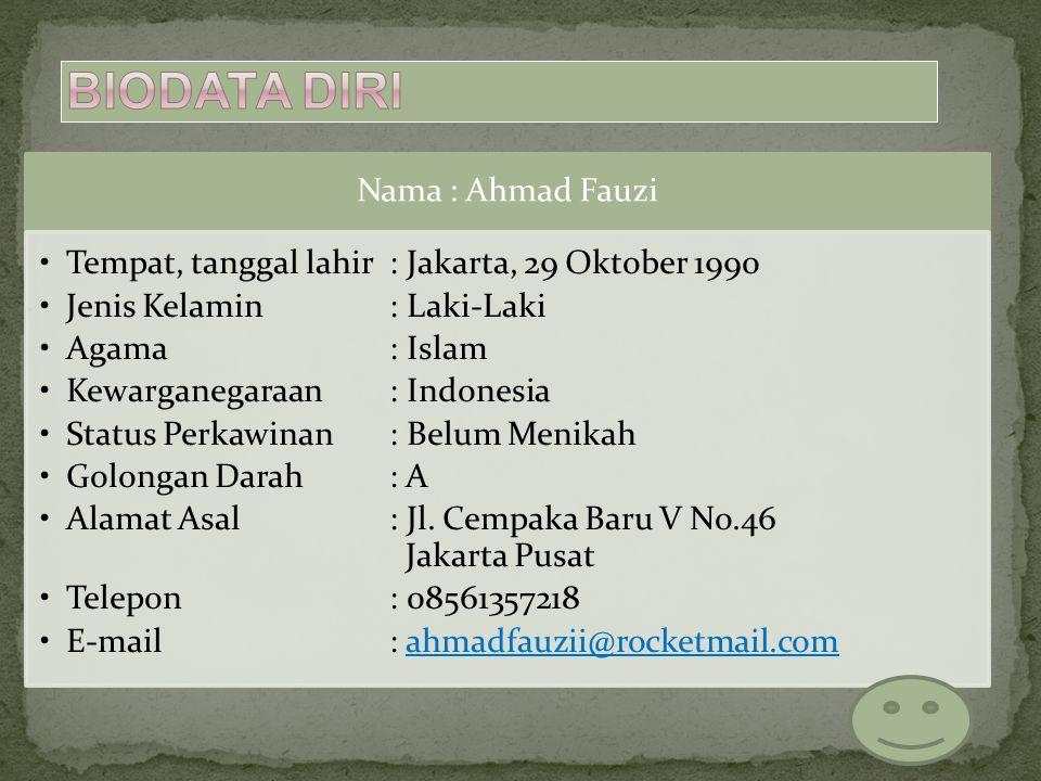 Biodata diri Nama : Ahmad Fauzi