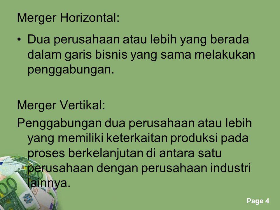 Merger Horizontal: Dua perusahaan atau lebih yang berada dalam garis bisnis yang sama melakukan penggabungan.