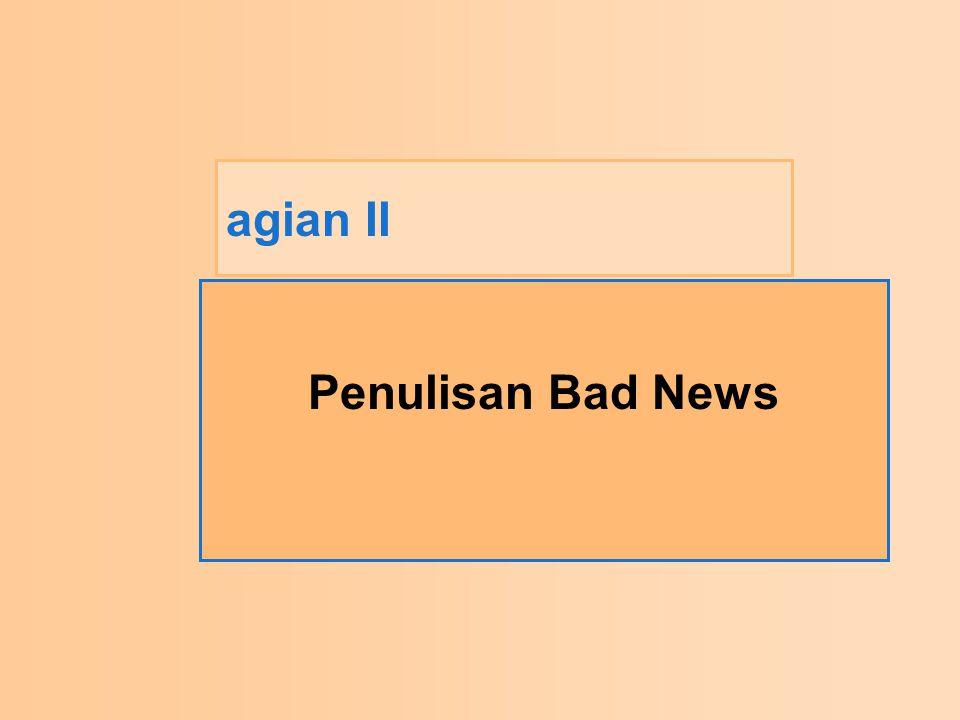 agian II Penulisan Bad News