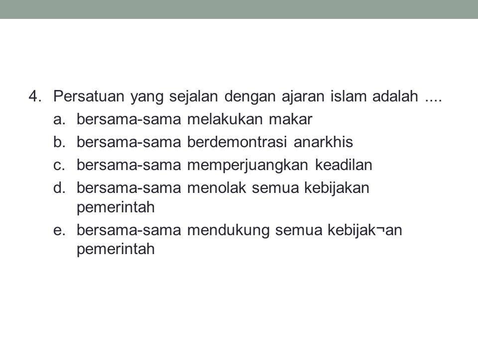 4. Persatuan yang sejalan dengan ajaran islam adalah. a