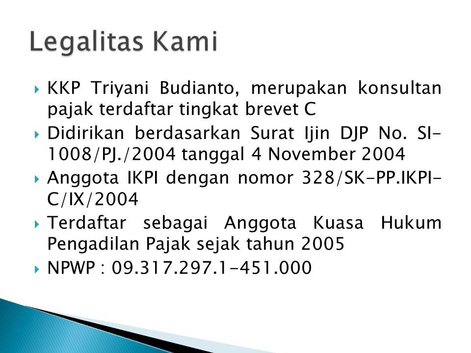 Legalitas Kami KKP Triyani Budianto, merupakan konsultan pajak terdaftar tingkat brevet C.