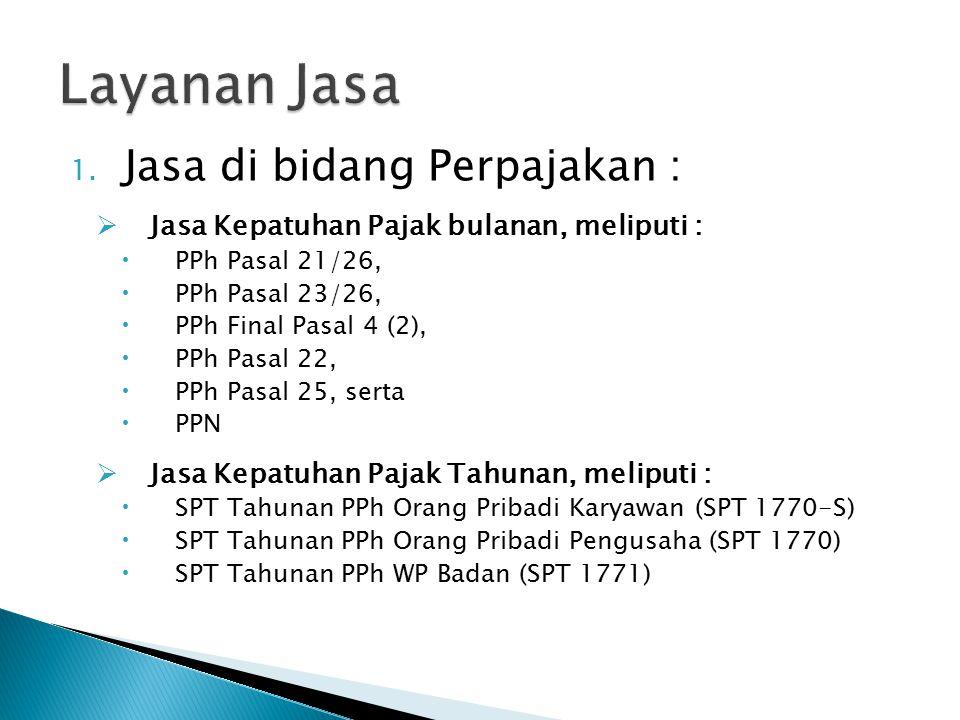 Layanan Jasa Jasa di bidang Perpajakan :
