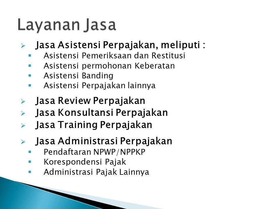 Layanan Jasa Jasa Asistensi Perpajakan, meliputi :