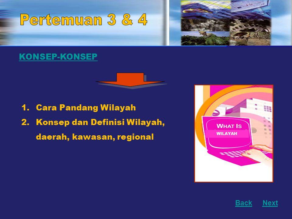 Pertemuan 3 & 4 KONSEP-KONSEP Cara Pandang Wilayah