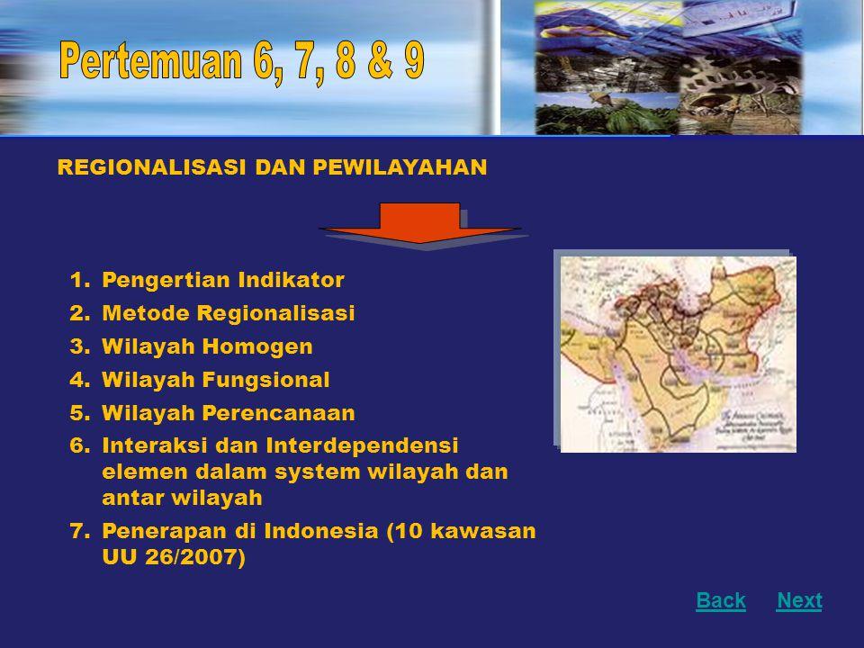Pertemuan 6, 7, 8 & 9 REGIONALISASI DAN PEWILAYAHAN