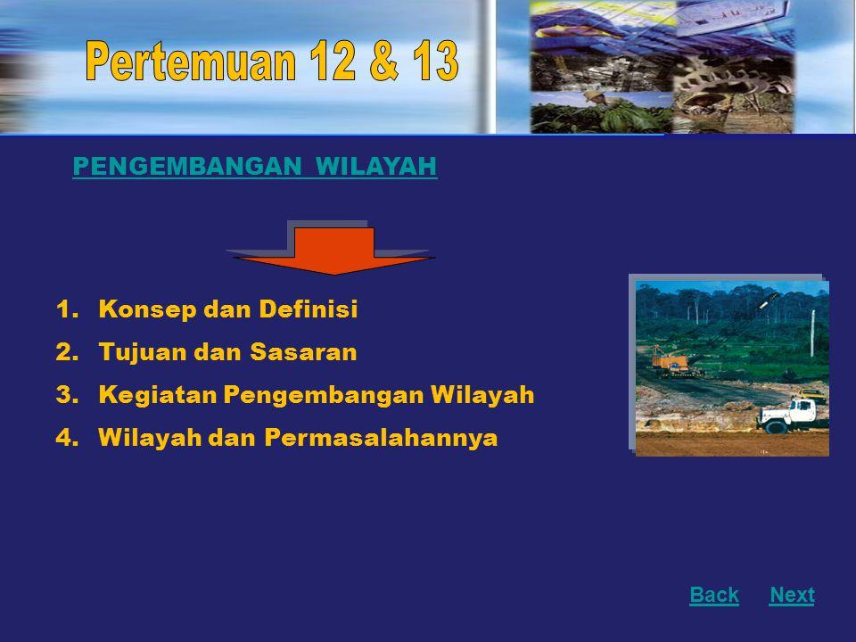 Pertemuan 12 & 13 Pertemuan 8 PENGEMBANGAN WILAYAH Konsep dan Definisi