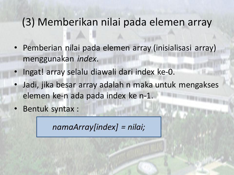 (3) Memberikan nilai pada elemen array