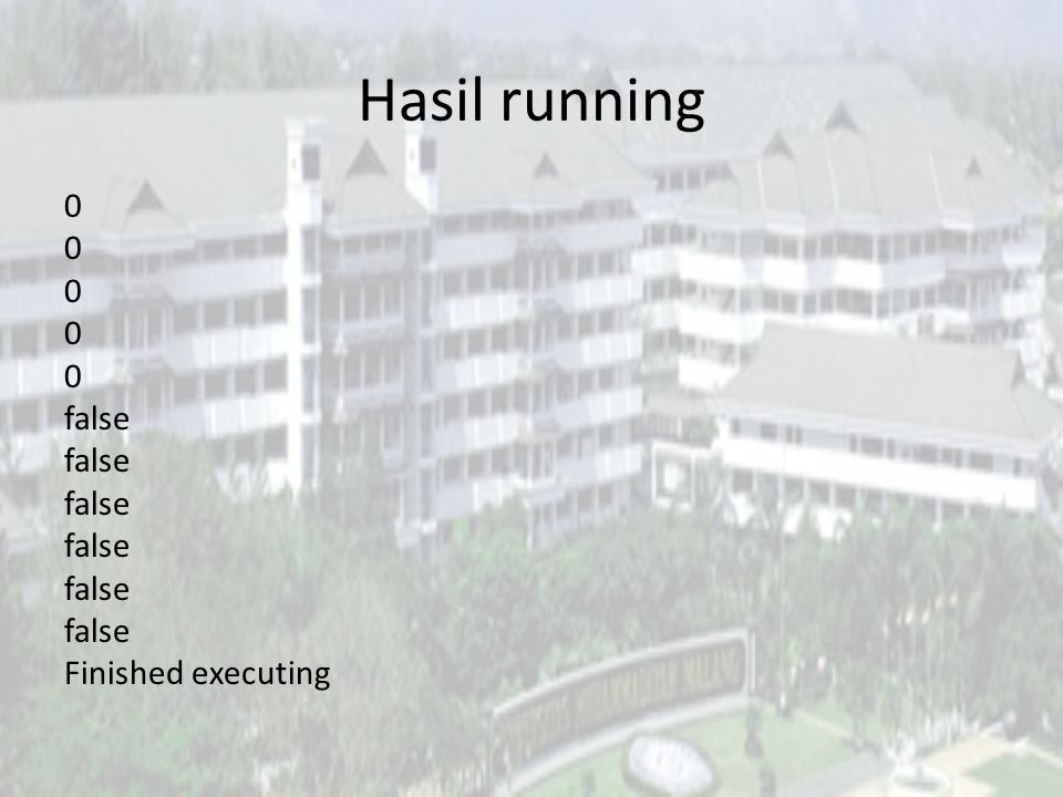 Hasil running false Finished executing