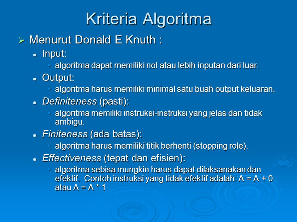 Kriteria Algoritma Menurut Donald E Knuth : Input: Output: