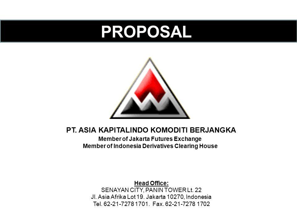 PROPOSAL INVESTASI PT. ASIA KAPITALINDO KOMODITI BERJANGKA