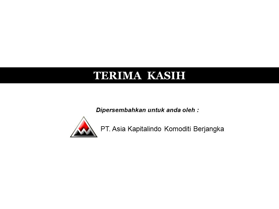 TERIMA KASIH PT. Asia Kapitalindo Komoditi Berjangka