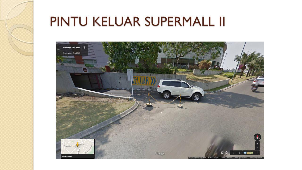 PINTU KELUAR SUPERMALL II