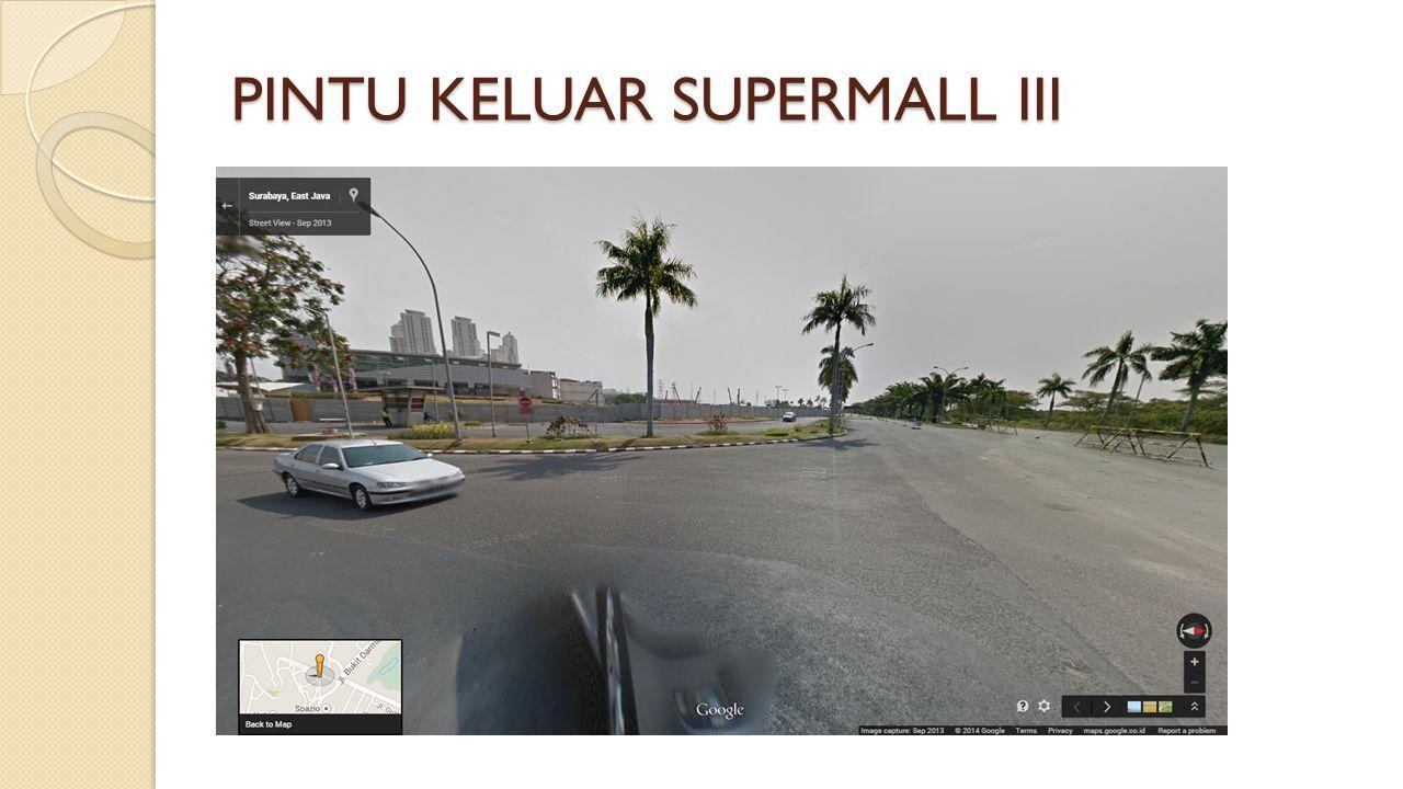 PINTU KELUAR SUPERMALL III