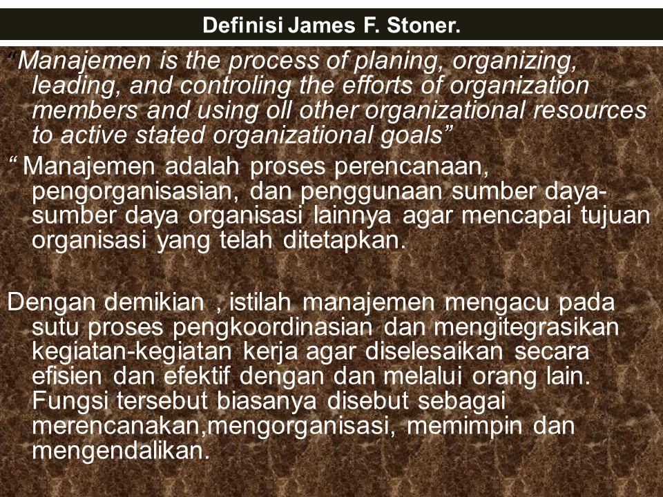 Definisi James F. Stoner.