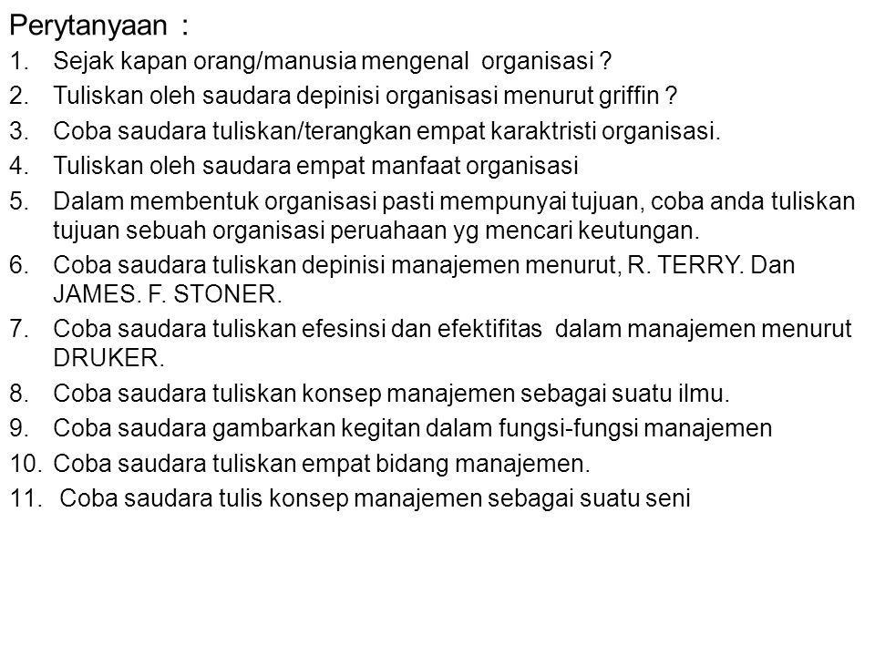 Perytanyaan : Sejak kapan orang/manusia mengenal organisasi