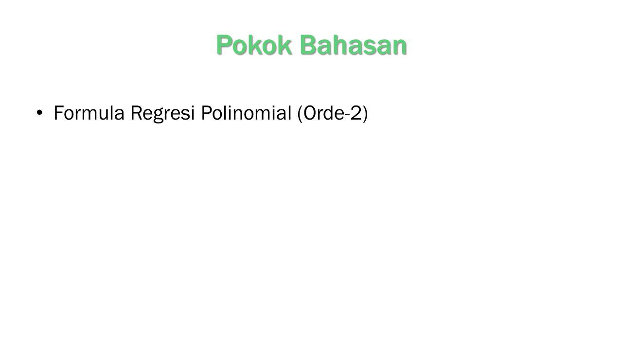 Pokok Bahasan Formula Regresi Polinomial (Orde-2)